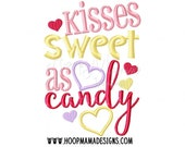 Kisses Sweet As Candy 4x4 5x7 6x10 7x11 8x8 Valentine's Day Machine Applique Embroidery Design