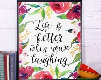 "Inspirational Print ""Life is better when you're laughing"", inspirational Quote, Inspirational Art, Typography Print, Wall Art, Nursery print"