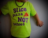 Cut pizza not babies advocacy shirt