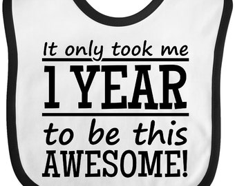 1 year to be this awesome Baby Bib by Inktastic