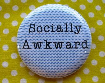 Socially awkward - 2.25 inch pinback button badge