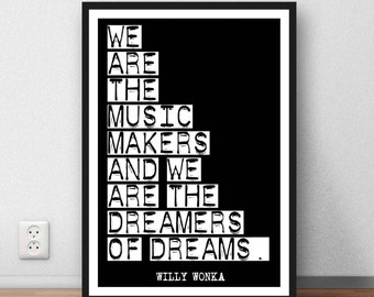 Roald Dahl Willy Wonka quote art poster 'We are the music makers' print gift digital printable download + free download