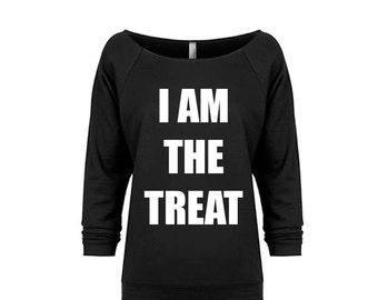 Ladies' I AM THE TREAT Sweatshirt, Off the Shoulder Raw Edge Sweatshirt, Halloween Costume Women, Halloween Shirt, Halloween Gift, Yoga Top