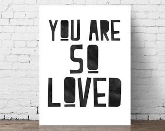 You Are So Loved // Printable Nursery Wall Art / Baby Shower Gift / Black & White Print / Children's Room Decor / Kids Room / Boys Room