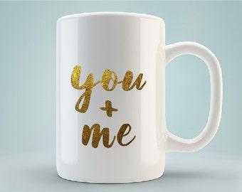 "Valentine's Day, Wedding, Engagement Present! ""You + Me"" Gold Glitter Mug"