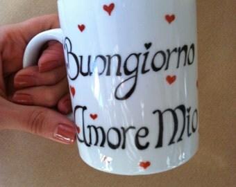 Buongiorno Amore Mio. Personalise your mug!