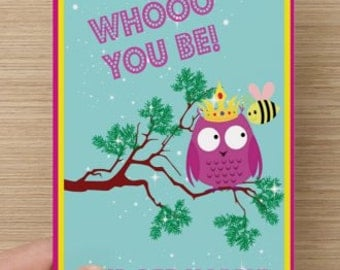 Be Whooo You Be and Bee Happy~Birthday card for kids, Greeting Card~Fun message for the young at heart! Self-esteem quote, card for girls
