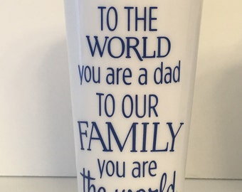 Father's Day Coffee Tumbler-To The World You Are A Dad-16 oz BPA free Plastic Travel Mug-Black Screw On Lid-Choose Color-Personalize- Gift