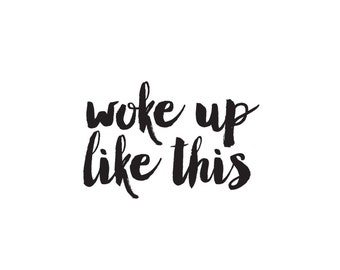 Printable Download File , woke up like this , A4 Poster, Typography Wall decor, Minimalist Quote Art , Motivational quote