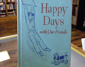 Curriculum Foundation Series Reader, Happy Days with Our Friends, 1954 Edition