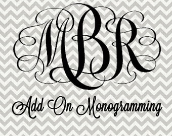 Add On Monogram or Name in addition to order