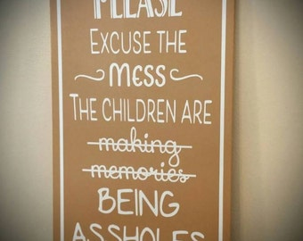 Please Excuse the Mess.... Wooden Wall Decor