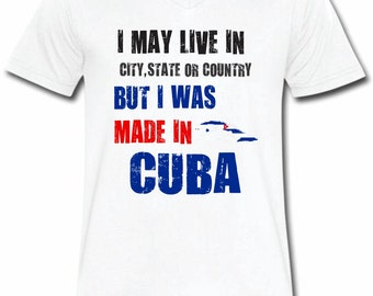 I Was Made In Cuba T-shirt V-Neck Tee Vapor Apparel With Custom Text