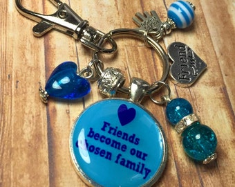 Friend keychain, Friend keyring, Friends become our chosen family, handmade keyring, bag charm