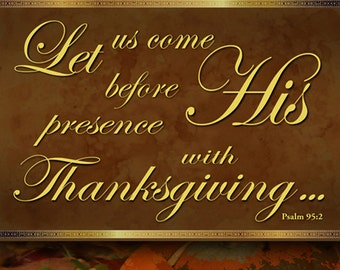 His presence with Thanksgiving . . . / Church or Personal Banners for Your Home or Office (G4915-1)
