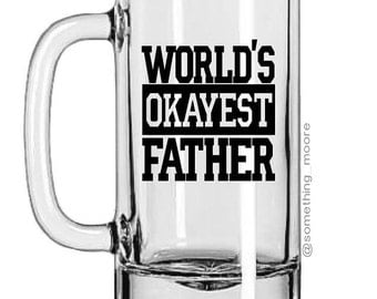 World's Okayest Father, Gift for Dad, Father's Day Gift, Beer Mug, Beer Stein