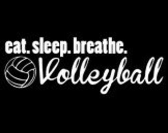 Eat.Sleep.Breathe.Volleyball Shirt (Can be Personalized)