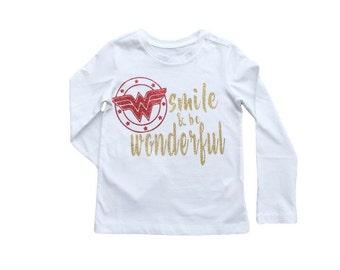 wonder woman shirt - wonder woman tee - superhero tee - smile and be wonderful - wonder woman infant - girl superhero shirt - super girl top