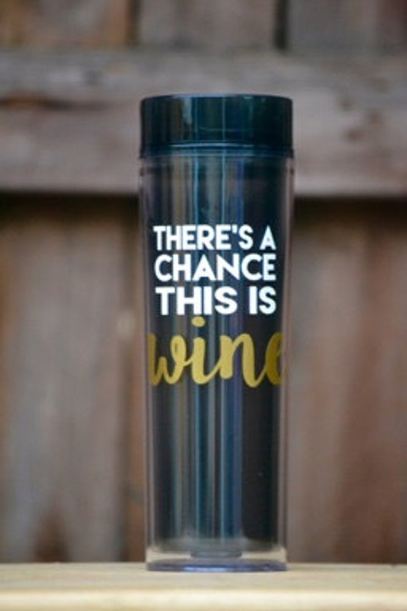 There's a chance this is wine tumbler