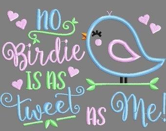 Buy 3 get 1 free! No birdie is as tweet as me applique embroidery design, bird applique design, cute, girl, 5x7