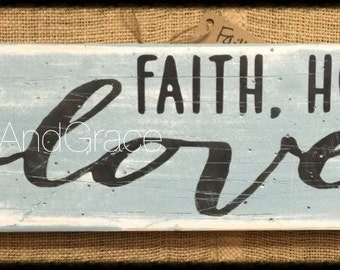 Faith Hope Love, Faith Hope Love Sign, Inspirational Sign, Arrow Sign, Distressed Sign, Reclaimed Wood Sign, Sweetteaandgrace,