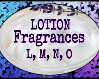Lotion Scents L, M, N, O