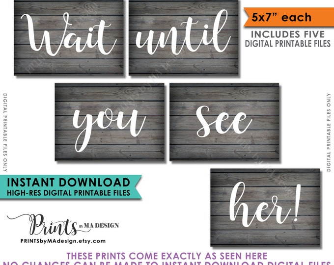 """Wait Until You See Her Signs, Set of 5 Photography Props, Here Comes the Bride, 5x7"""" Rustic Wood Style Instant Download Digital Printables"""