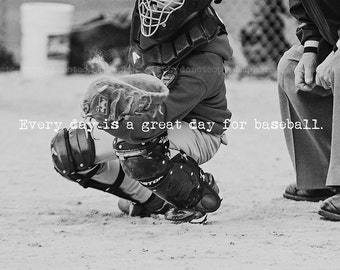 8x10 Every day is a great day for Baseball Print
