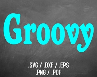 Groovy Font Design Files For Use With Your Silhouette Studio Software, DXF Files, SVG Font, EPS Files, Svg Fonts, Retro Silhouette