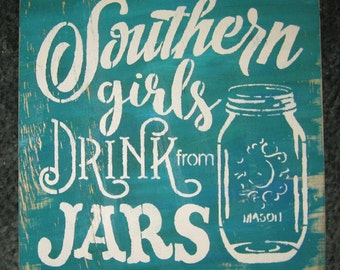 Southern Girls drink Sweet Tea from jars......handmade wall hanging/primitive/shabby chic/saying/south/southern/mason jar/