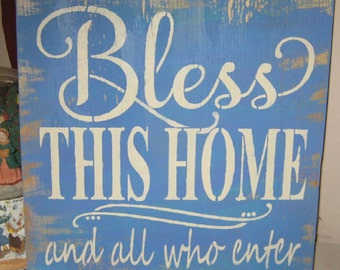 Bless this Home and all who enter...........Primitive/ wall decor/ Family/ shabby chic/ porch sign/ porch/