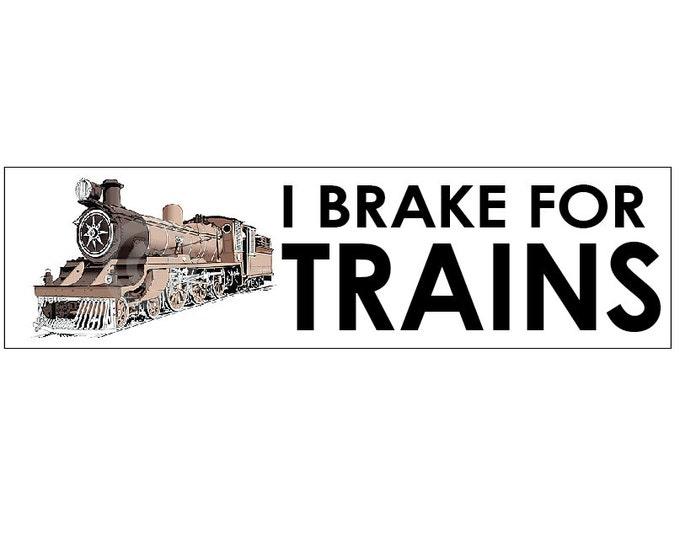 I Brake for Trains Decal Vinyl or Magnet Bumper Sticker