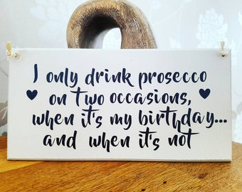 Prosecco sign, plaque, humorous sign, prosecco lover, shabby chic