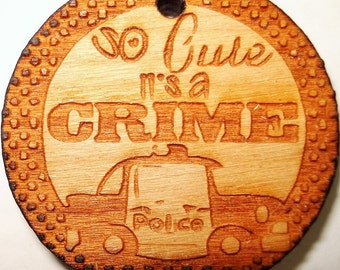 Dog ID Tag Custom Laser Engraved So Cute It's A Crime Solid Cherry Wood