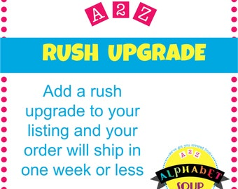 Add A Rush To Your Listing-Your order will ship in one week or less
