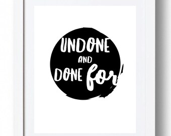 Undone and Done For - *INSTANT DOWNLOAD