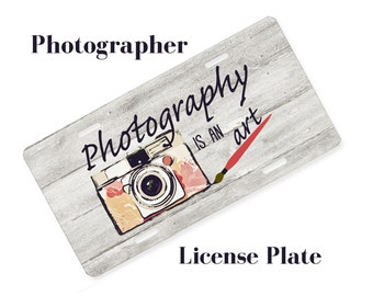 Photographer License Plate Photographer Gift Photography Quote