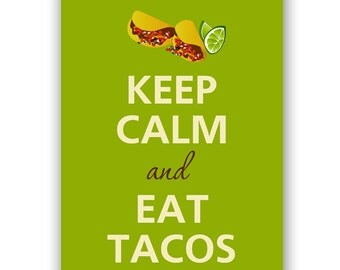 Keep calm and eat tacos