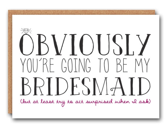 Obviously You're Going To Be My Bridesmaid