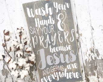 Wash Your Hands & Say Your Prayers Because Jesus and Germs are Everywhere | Bathroom Decor | Jesus and Germs | Wooden Sign