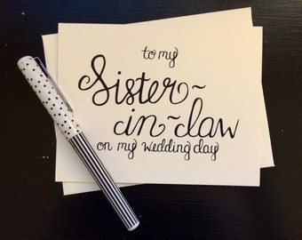 To My Sister-In-Law On My Wedding Day Card - folded, hand lettered notecard with envelope