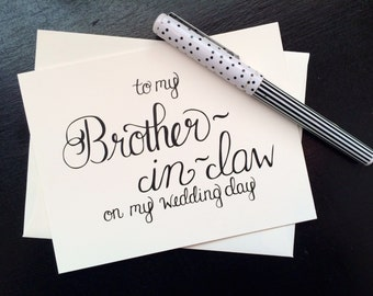 To My Brother-In-Law On My Wedding Day Card - folded, hand lettered notecard with envelope
