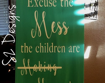 Please excuse the mess hand painted wood sign