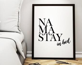 """Wall Art Print """"Namastay in bed"""" Printable Poster – Bedroom Decor Quote Wall Art Home Decor Namaste Typography Print *Instant Download*"""