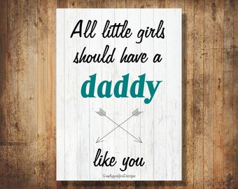 All Little Girls Should have a Daddy Like You - Teal and Gray - Father/Dad Canvas - Father's Day Canvas - Canvas Wall Decor - Dad Quotes