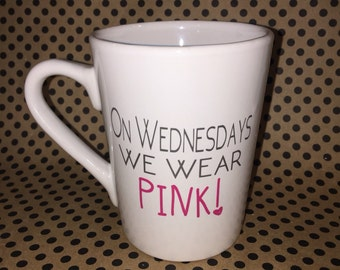 14 oz. On Wednesdays we wear PINK! mug, Mean Girls Mug, Wednesday Mug, Mean Girls Coffee cup, mean girls movie quote mug