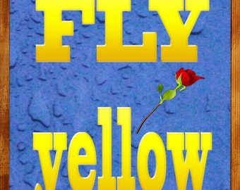 """Typogrpahy: """"Fly Yellow"""".  Digital Print Download"""