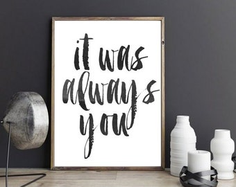 Digital Download, Motivational Print, It Was always You, Typography Poster, Inspirational Quote, Word Art, Wall Decor, Housewares