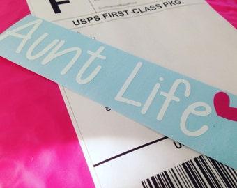 Aunt Life Car Decal | Aunt Life Decal | ORIGINAL Aunt Life Decal | Aunt Life | Aunt Gift | Aunts Rock |
