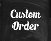 Custom order for giscela